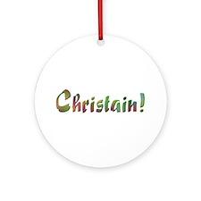 Christain! Design #670 Ornament (Round)