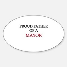 Proud Father Of A MAYOR Oval Decal