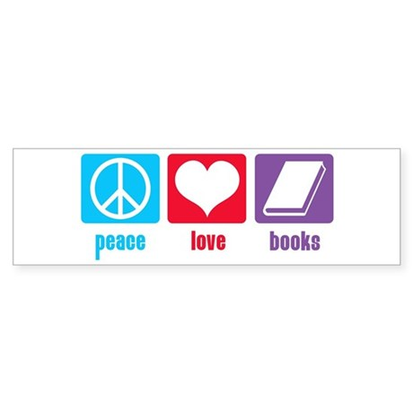 Peace Love Books Bumper Sticker