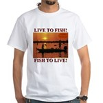 LIVE TO FISH! White T-Shirt