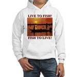 LIVE TO FISH! Hooded Sweatshirt