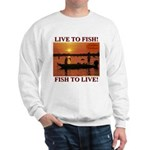 LIVE TO FISH! Sweatshirt