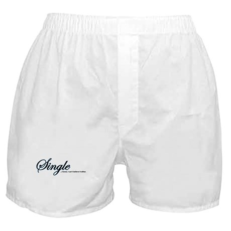 Single, I Can't Believe It Boxer Shorts