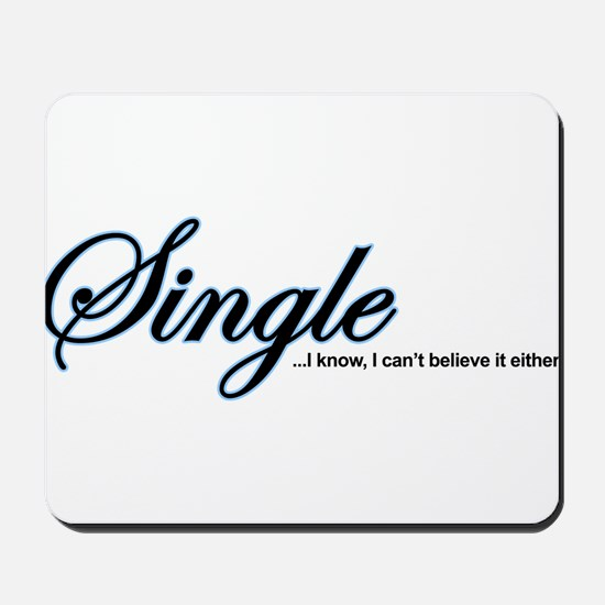Single, I Can't Believe It Mousepad