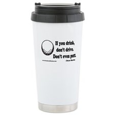 Don't Drink and Drive Travel Coffee Mug