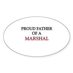 Proud Father Of A MARSHAL Oval Sticker