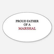 Proud Father Of A MARSHAL Oval Decal