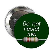 "Do not resist me 2.25"" Button"