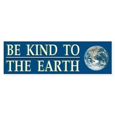 Be Kind to Earth ~ Bumper Car Sticker
