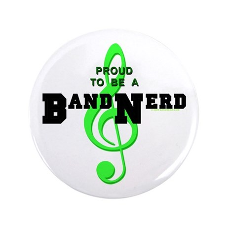 """Proud To Be A Band Nerd 3.5"""" Button"""