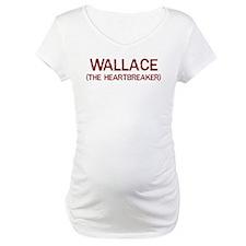 Wallace the heartbreaker Shirt
