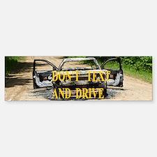 Don't Text & Drive Bumper Bumper Bumper Sticker