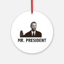 Barak Obama Mr. President Ornament (Round)