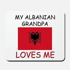 My Albanian Grandpa Loves Me Mousepad