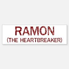 Ramon the heartbreaker Bumper Bumper Bumper Sticker