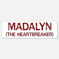 Madalyn the heartbreaker Bumper Bumper Bumper Sticker