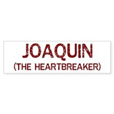 Joaquin the heartbreaker Bumper Bumper Sticker