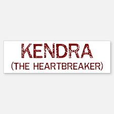 Kendra the heartbreaker Bumper Bumper Bumper Sticker