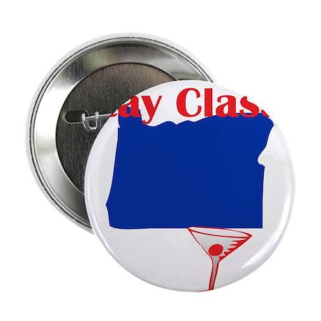 "Stay Classy Oregon 2.25"" Button"