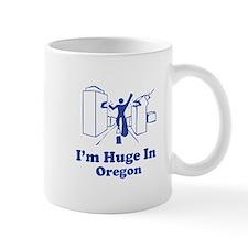 I'm Huge in Oregon Mug