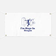 I'm Huge in Oregon Banner