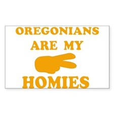 Oregonians are my homies Rectangle Decal