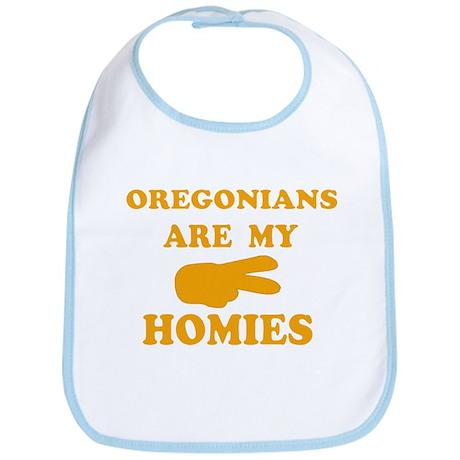 Oregonians are my homies Bib
