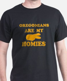 Oregonians are my homies T-Shirt