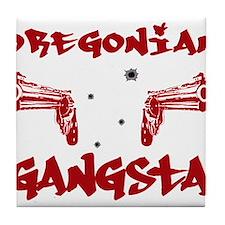 Oregonian Gangsta Tile Coaster