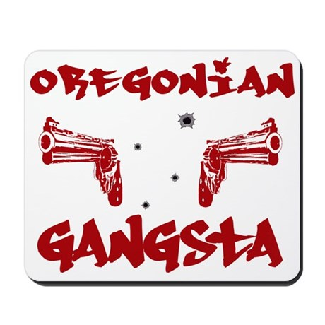 Oregonian Gangsta Mousepad