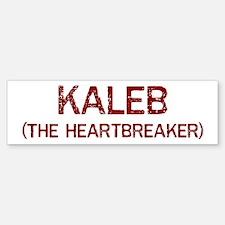 Kaleb the heartbreaker Bumper Bumper Bumper Sticker
