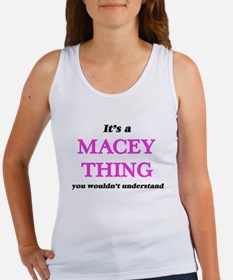 It's a Macey thing, you wouldn't Tank Top