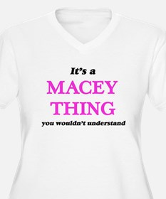 It's a Macey thing, you woul Plus Size T-Shirt