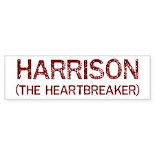 Harrison the heartbreaker Bumper Bumper Sticker