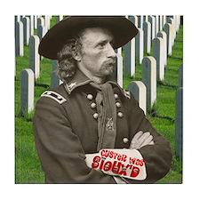 Custer was Siouxd Tile Coaster
