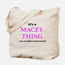 It's a Macey thing, you wouldn't Tote Bag