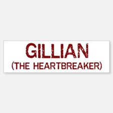 Gillian the heartbreaker Bumper Bumper Bumper Sticker