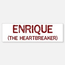 Enrique the heartbreaker Bumper Bumper Stickers