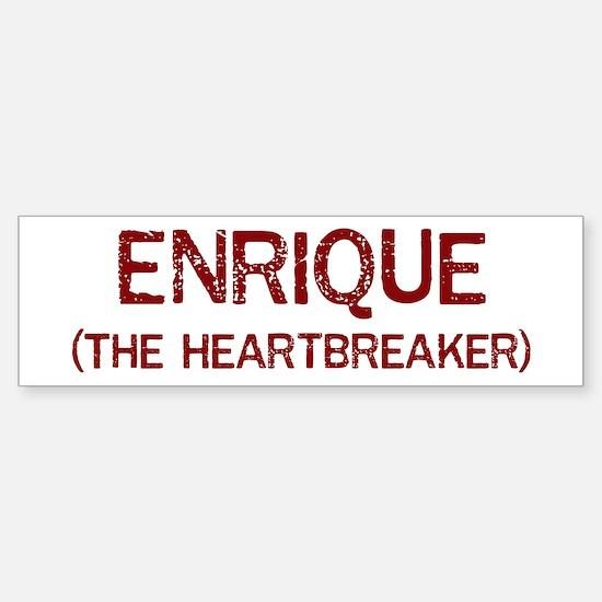 Enrique the heartbreaker Bumper Bumper Stickers