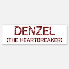 Denzel the heartbreaker Bumper Bumper Bumper Sticker