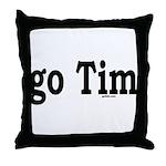 go Tim Throw Pillow