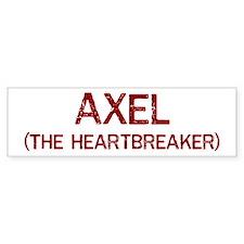 Axel the heartbreaker Bumper Bumper Sticker