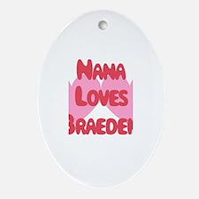 Nana Loves Braeden Oval Ornament
