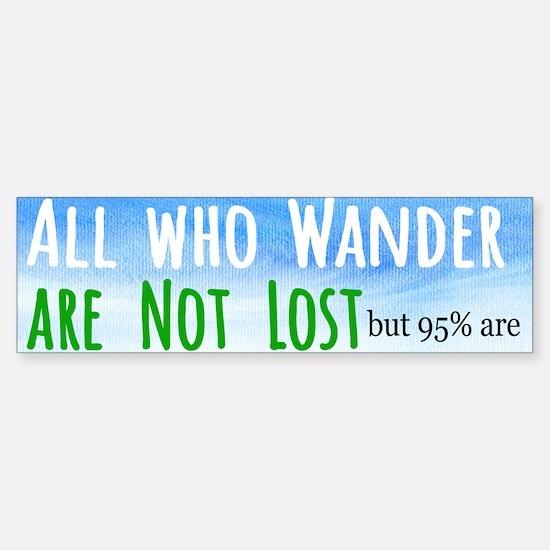 all who wander Bumper Bumper Bumper Sticker