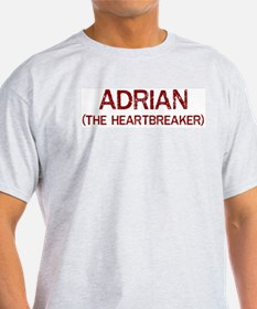 Adrian the heartbreaker T-Shirt