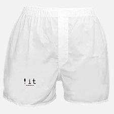 ! it Boxer Shorts