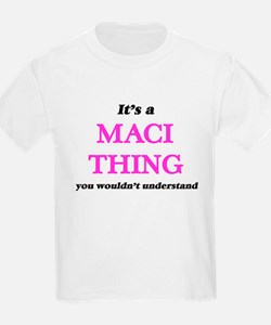 It's a Maci thing, you wouldn't un T-Shirt