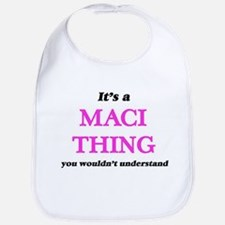 It's a Maci thing, you wouldn't u Baby Bib
