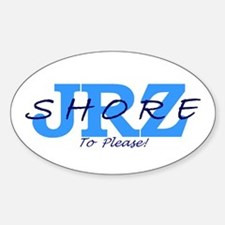 JRZ- SHORE TO PLEASE! Oval Decal