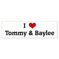 I Love Tommy & Baylee Bumper Bumper Sticker